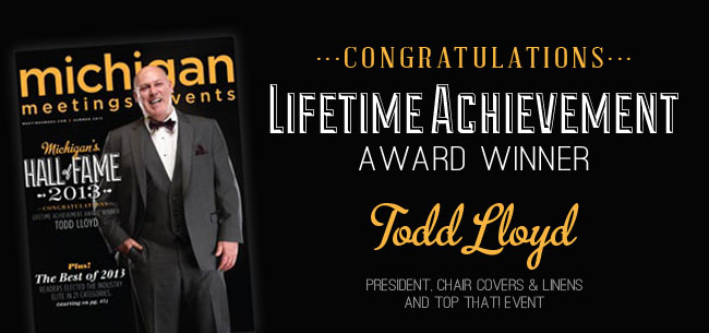 Congratulations Lifetime Achievement Award Winner Todd Lloyd President, Chair Covers & Linens and Top That! Event